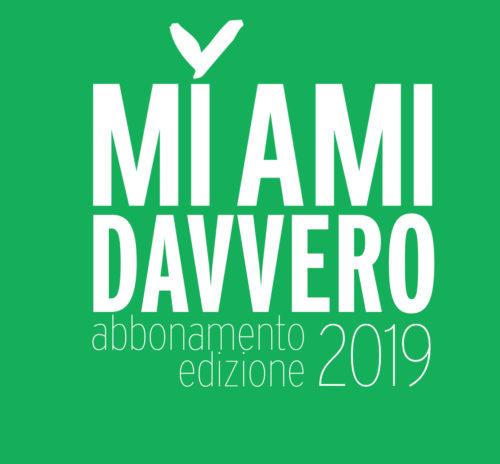 """MI AMI 2019 – Abbonamento """"MI AMI davvero"""" valido per i 2 giorni del festival"""