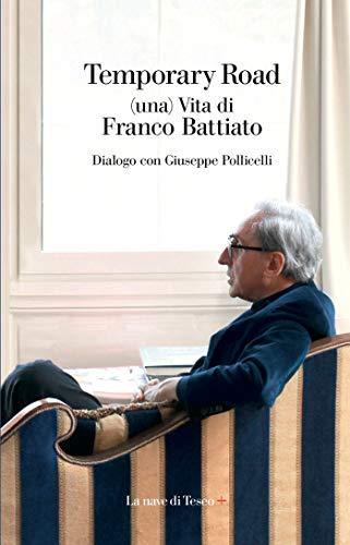 Temporary Road: (una) Vita di Franco Battiato